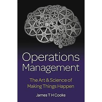 Operations Management  The Art  Science of Making Things Happen by Cooke & James