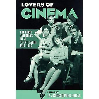 Lovers of Cinema The First American Film AvantGarde 19191945 by Horak & JanChristopher