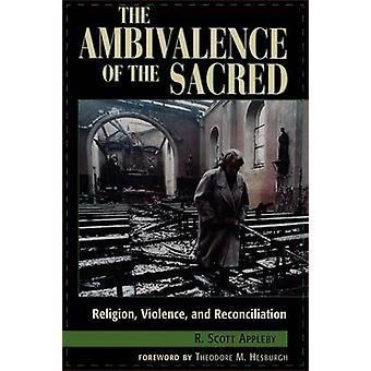 La ambivalencia de lo sagrado por Scott R. Appleby