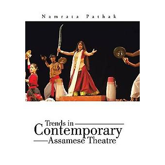 Trends in Contemporary Assamese Theatre by Pathak & Namrata