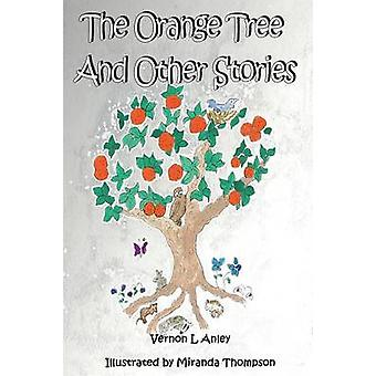 The Orange Tree and Other Stories by Anley & Vernon L.