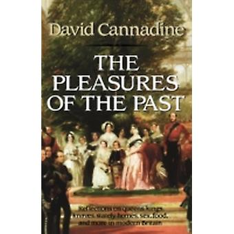 The Pleasures of the Past by Cannadine & David