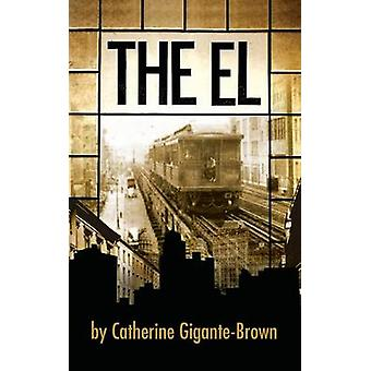 The El by GiganteBrown & Catherine