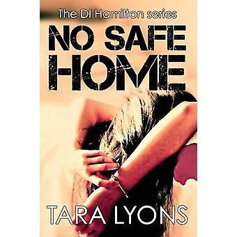 No Safe Home by Lyons & Tara
