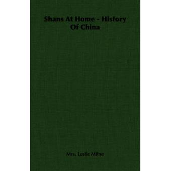 Shans At Home  History Of China by Milne & Mrs. Leslie