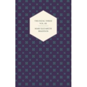 The Fatal Three Vol. III. by Braddon & Mary Elizabeth
