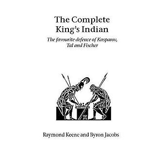 The Complete Kings Indian by Keene & Raymond