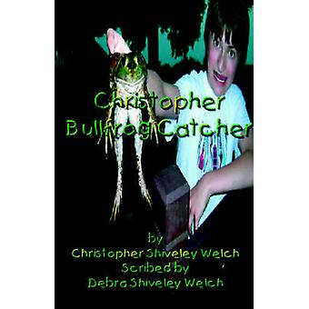 Christopher Bullfrog Catcher by Welch & Christopher Shiveley