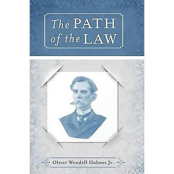 The Path of the Law by Holmes & Jr Oliver Wendell