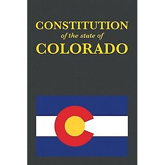 The Constitution of the State of Colorado by Proseyr Publishing