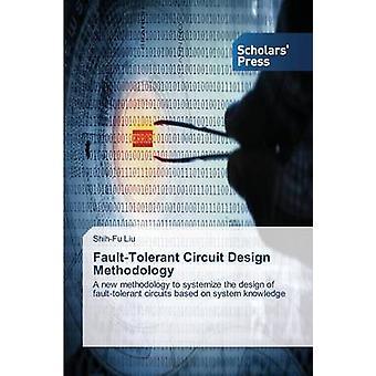 FaultTolerant Circuit Design Methodology by Liu ShihFu