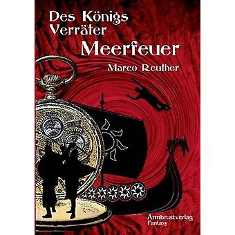 Des Knigs Verrter by Reuther & Marco