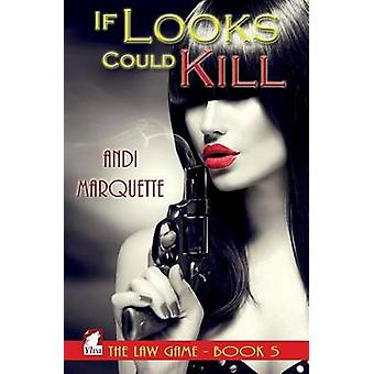 If Looks Could Kill by Marquette & Andi