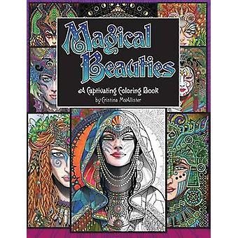 Magical Beauties A Captivating Coloring Book by McAllister & Cristina