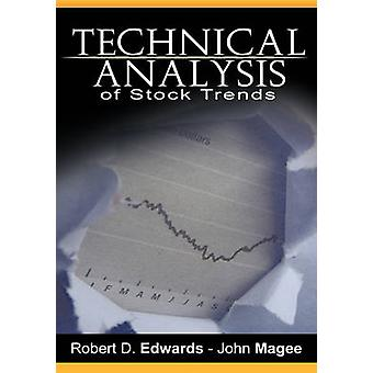Technical Analysis of Stock Trends by Robert D. Edwards and John Magee by Edwards & Robert