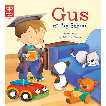 Reading Gems Gus at Big School Level 1 by Kate Petty