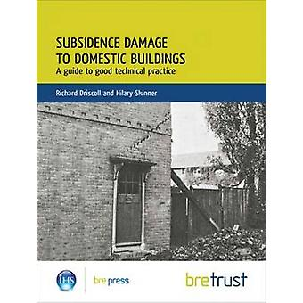 Subsidence Damage to Domestic Buildings A Guide to Good Technical Practice FB 13 by Richard Driscoll