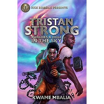 Tristan Strong Punches A Hole In The Sky - A Tristan Strong Novel - Bo