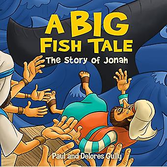 Big Fish Tale - A - The Story of Jonah by Paul Gully - 9781424557677 B