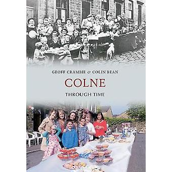 Colne Through Time by Geoff Crambie - 9781445603094 Book