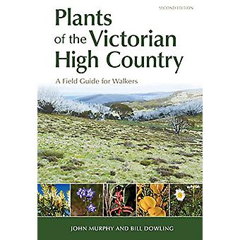 Plants of the Victorian High Country - A Field Guide for Walkers by Jo