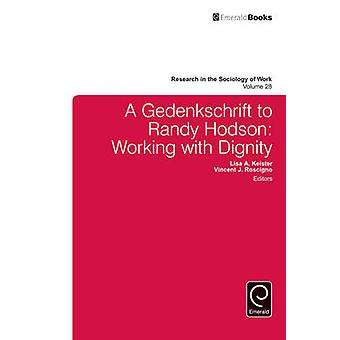 Gedenkschrift to Randy Hodson - Working with Dignity by Lisa A. Keiste