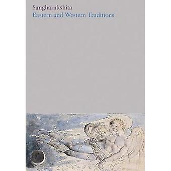 Eastern and Western Traditions - 13 by Sangharakshita - 9781911407362