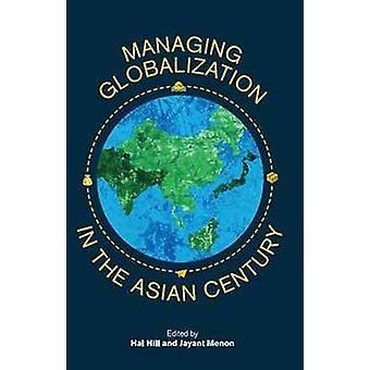 Managing Globalization in the Asian Century - Essays in Honour of Prem