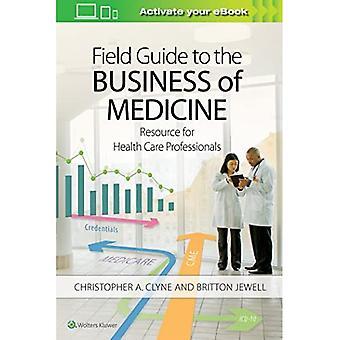 Field Guide to the Business of Geneeskunde: bron voor gezondheidszorgmedewerkers