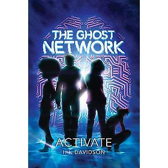 The Ghost Network (book 1) - Activate by I.I Davidson - 9781449497118