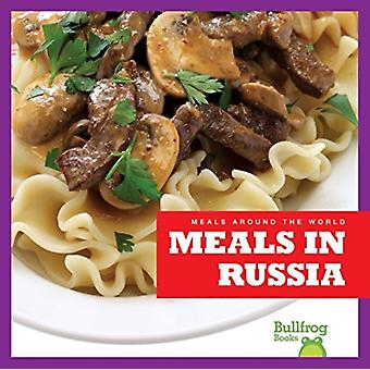 Meals in Russia by Bailey & R J