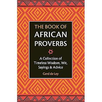 The Book Of African Proverbs by Gerd de Ley - 9781578268030 Book