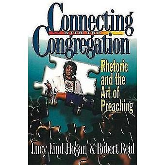 Connecting with the Congregation - Rhetoric and the Art of Preaching b