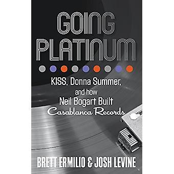 Going Platinum - KISS - Donna Summer - and How Neil Bogart Built Casab