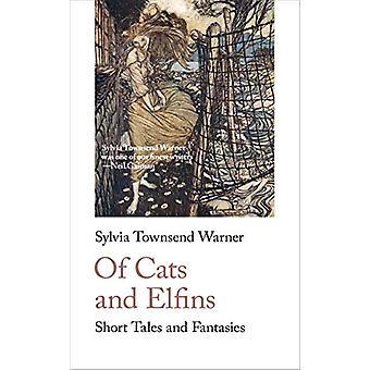 Of Cats and Elfins - Short Tales and Fantasies by Sylvia Townsend Warn