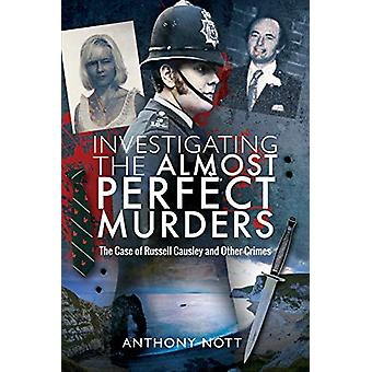 Investigating the Almost Perfect Murders - The Case of Russell Causley