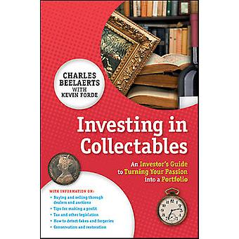 Investing in Collectables - An Investor's Guide to Turning Your Passio