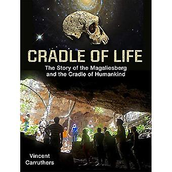 Cradle of Life: Evolution of Life and Landscape in the Cradle of Humankind and Magaliesberg Biosphere