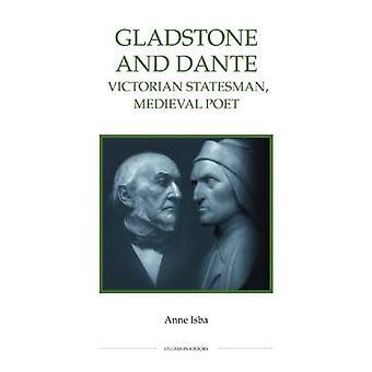 Gladstone en Dante: Victoriaanse Staatsman, Middeleeuwse Dichter (Koninklijke Historische Studies van de Maatschappij in De Nieuwe Reeks van de Geschiedenis)