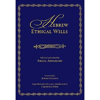 Hebrew Ethical Wills - Selected and Edited by Israel Abrahams - Volumes