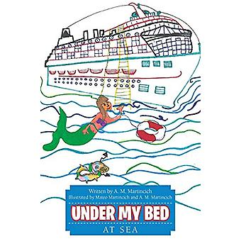 Under My Bed - At Sea by A M Martincich - 9781483408002 Book