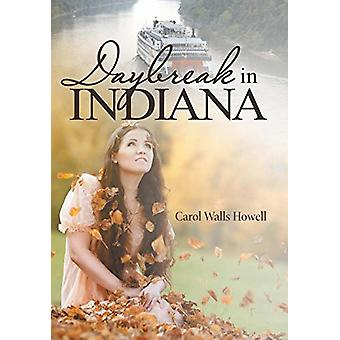 Daybreak in Indiana by Carol Walls Howell - 9781489713407 Book