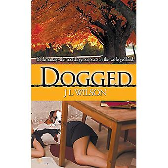 Dogged by J L Wilson - 9781509210541 Book