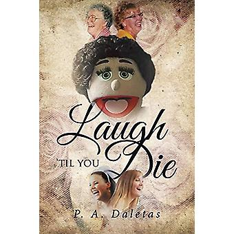 Laugh 'Til You Die by P a Daletas - 9781643006802 Book