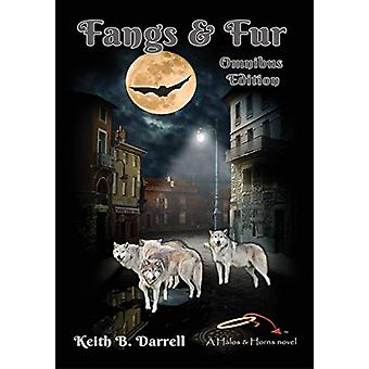 Fangs & Fur - The Omnibus Edition by Keith B Darrell - 97819359714