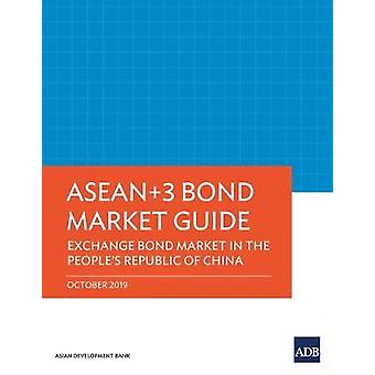 ASEAN+3 Bond Market Guide - Exchange Bond Market in the People's Repub