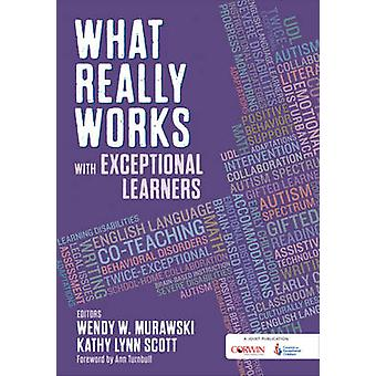 What Really Works With Exceptional Learners by Edited by Wendy Murawski & Edited by Kathy Lynn Scott