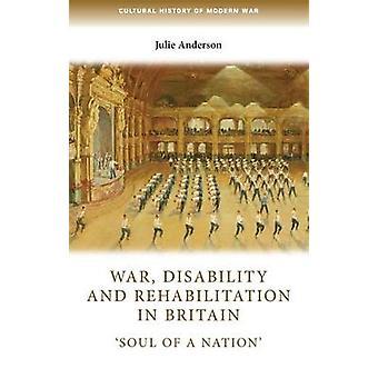 Oorlogshandicap en rehabilitatie in Groot-Brittannië 'Ziel van een natie' Culturele geschiedenis van de moderne oorlog