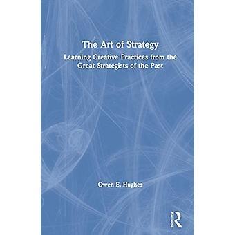 The Art of Strategy von Owen E. Hughes