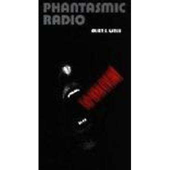 Phantasmic Radio by Allen S. Weiss - 9780822316527 Book